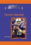 Peyton Manning: Indianapolis Colts Star Quarterback (Blue Banner Biographies) (Blue Banner Biographies) - Joanne Mattern