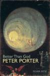 Better Than God - Peter Porter