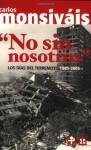 No sin nosotros. Los dias del terremoto, 1985-2005 (Spanish Edition) - Carlos Monsiváis