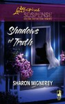 Shadows of Truth (Mills & Boon Love Inspired Suspense) - Sharon Mignerey