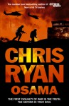Osama: The First Casualty of War is the Truth, the Second is Your Soul - Chris Ryan