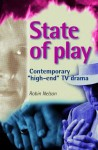 State of Play: Contemporary High-End TV Drama - Robin Nelson