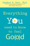 Everything You Need to Know to Feel Go(o)d - Candace B. Pert, Nancy Marriott