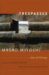 Trespasses: Selected Writings - Masao Miyoshi, Eric Cazdyn