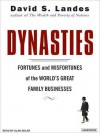 Dynasties: Fortunes and Misfortunes of the World's Great Family Businesses (MP3 Book) - David S. Landes, Alan Sklar