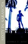 Sixty In Sarasota - George C. King