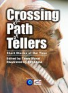 Crossing the Path of Tellers: Short Stories of Our Time - Taner Murat, Elif Abdul, Eric J. Guignard, Rudy Ch. Garcia, Valery Petrovskiy, Tushar Rai, Terry Sanville, Tom Sheehan, James Stark, Hollis Whitlock, Phyllis J. Burton, John Emerson