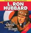 The Devil—with Wings - L. Ron Hubbard, R.F. Daley, Bob Caso, Denice Duff