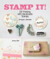 Stamp It!: DIY Printing with Handmade Stamps - Jenny Doh