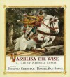 Vassilisa the Wise: A Tale of Medieval Russia - Josepha Sherman, Daniel San Souci
