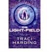 The Light-field - Traci Harding