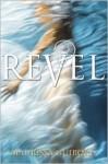 Revel - Maurissa Guibord