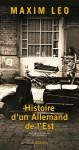 Histoire d'un Allemand de l'Est - Maxim Leo, Olivier Mannoni
