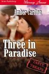 Three in Paradise - Amber Carlton