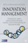 Innovation Management: Strategy and Implementation using the Pentathlon Framework - Keith Goffin, Rick Mitchell