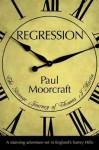 Regression: The Strange Journey of Thomas J. Martin. Paul Moorcraft - Paul L. Moorcraft