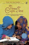 Three Cups of Tea: Young Reader's Edition - Greg Mortenson, Sarah L. Thomson, David Oliver Relin