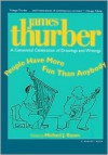People Have More Fun Than Anybody: A Centennial Celebration of Drawings & Writings by James Thurber - James Thurber, Michael J. Rosen