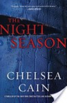 The Night Season (Gretchen Lowell, #4) - Chelsea Cain