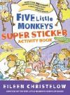 Five Little Monkeys Super Sticker Activity Book - Eileen Christelow