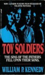 Toy Soldiers - William P. Kennedy