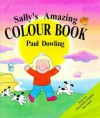 Sally's Amazing Colour Book - Paul Dowling