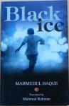 Black Ice - Mahmudul Haque, Mahmud Rahman