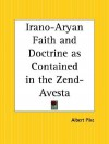 Irano-Aryan Faith and Doctrine as Contained in the Zend-Avesta - Albert Pike