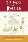 27 Views of Raleigh - Angela Davis-Gardner, Margaret Maron, Starling Lyons, Kelly, G.D. Gearino, Grayson Currin, Dorianne Laux, Smith McKoy, Sheila, John Kessel, Peggy Payne, Andrea Weigl