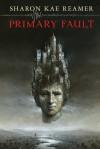 Primary Fault - Sharon Kae Reamer
