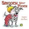 Smooch Your Pooch - Teddy Slater, Arthur Howard