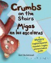 Crumbs on the Stairs - Migas En Las Escaleras: A Mystery in English & Spanish - Karl Beckstrand