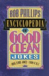 Bob Phillips Encyclopedia Of Good Clean Jokes - Bob Phillips