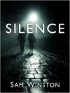 Silence (Stories from the days before What Came After) - Sam Winston
