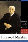 Thurgood Marshall: His Speeches, Writings, Arguments, Opinions, and Reminiscences - Mark V. Tushnet, Randall Kennedy