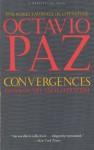 Convergences: Essays on Art and Literature - Octavio Paz, Helen R. (Translator) Lane, Helen R. Lane