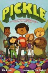 Pickle: The (Formerly) Anonymous Prank Club of Fountain Point Middle School - Kim Baker, Tim Probert