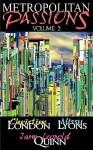 Metropolitan Passions, Volume 2 - Christine London, Jane Leopold Quinn, Missy Lyons