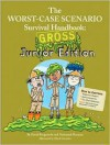 The Worst-Case Scenario Survival Handbook: Gross Junior Edition - David Borgenicht, Nathaniel Marunas, Robin Epstein