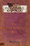 Colonial Gothic: The French & Indian War - Bryce Whiteacre, Richard Iorio II