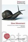 Slow Movement - Lambert M. Surhone, VDM Publishing, Susan F. Marseken