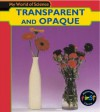 Transparent and Opaque - Angela Royston