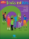 Songs for Kids: 28 Fun Favorites - Hal Leonard Publishing Company
