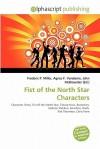 Fist of the North Star Characters - Agnes F. Vandome, John McBrewster, Sam B Miller II