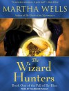 The Wizard Hunters: The Fall of Ile-Rien, Book 1 - Martha Wells