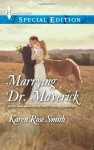 Marrying Dr. Maverick - Karen Rose Smith