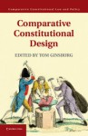 Comparative Constitutional Design - Tom Ginsburg