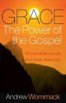 Grace, The Power of The Gospel - Andrew Wommack