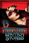 13 Paranormal Erotica Stories - Alice J. Woods, Mary Ann James, Lisa Myers, Missy Allen, S.D. Smith, Molly Synthia, June Stevens