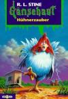 Hühnerzauber (Gänsehaut) - R.L. Stine
